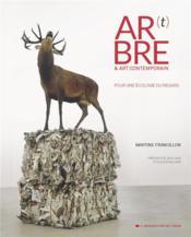 Ar(t)bre & art contemporain ; pour une écologie du regard - Couverture - Format classique