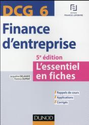 DCG 6 ; finance d'entreprise ; l'essentiel en fiches (5e édition) - Couverture - Format classique