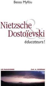 Nietzsche & Dostoievski ; éducateurs ! - Couverture - Format classique