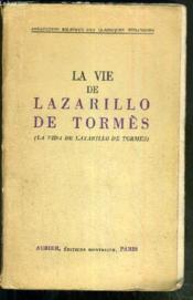 La Vie De Lazarillo De Tormes (La Vida De Lazarillo De Tormes) / Collection Bilingue Des Classiques Espagnols - Texte En Espagnol Et Traduction En Francais En Regard. - Couverture - Format classique