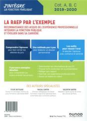 La RAEP par l'exemple ; intégrer la fonction publique et évoluer dans sa carrière ; Cat A, B, C (édition 2019/2020) - 4ème de couverture - Format classique