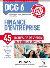 DCG 6 ; finance d'entreprise ; 45 fiches de révision pour réussir l'épreuve (édition 2019/2020) - Couverture - Format classique