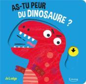 As-tu peur du dinosaure ? avec des tirettes à chaque page - Couverture - Format classique