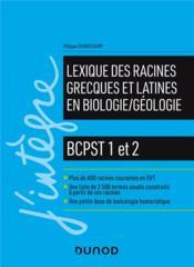 Lexique des racines grecques et latines en biologie/géologie ; BCPST 1 et 2 - Couverture - Format classique