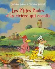 Les P'tites Poules t.18 ; les p'tites poules et la rivière qui cocotte - Couverture - Format classique