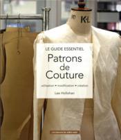 Patrons de couture ; utilisation, modification, création - Couverture - Format classique