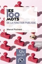 Les 100 mots de la fonction publique (2e édition) - Couverture - Format classique