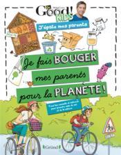 Dr good ! kids ; j'épate mes parents ; je fais bouger mes parents pour la planète - Couverture - Format classique