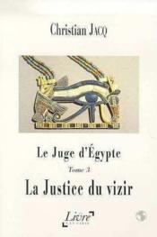Le Juge D'Egypte T.3 ; La Justice Du Vizir - Couverture - Format classique