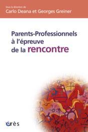 Parents-professionnels a l'epreuve de la rencontre - Couverture - Format classique