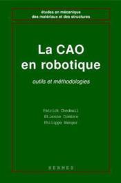 La cao en robotique outils et methodologies coll etudes en mecanique des materiaux et des structures - Couverture - Format classique