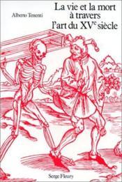 La vie et la mort à travers l'art du XV siècle - Couverture - Format classique