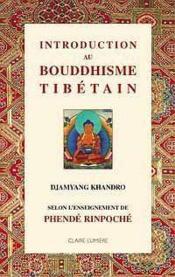 Introduction au bouddhisme tibetain selon phende rinpoche - Couverture - Format classique