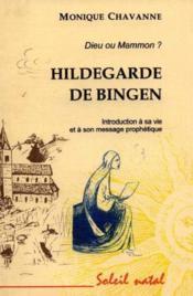 Dieu Ou Mammon ? Hildegarde De Bingen - Couverture - Format classique