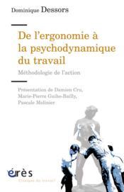De l'ergonomie à la psychodynamique du travail ; méthodologie de l'action - Couverture - Format classique