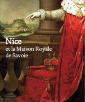 Nice et la maison royale de Savoie - Couverture - Format classique