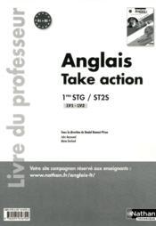 TAKE ACTION ; anglais ; 1res STG/ST2S ; LV1/LV2 ; B1>B2 ; livre du professeur (édition 2011) - Couverture - Format classique
