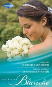 Le mariage d'une pédiatre ;une rencontre irrésistible - Couverture - Format classique