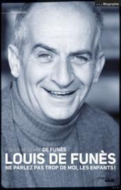 telecharger Louis de Funes – ne parlez pas trop de moi, les enfants ! livre PDF en ligne gratuit