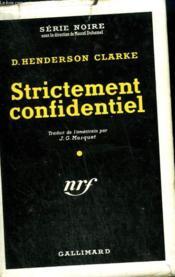 Strictement Confidentiel. ( Confidential ). Collection : Serie Noire Avec Jaquette N° 116 - Couverture - Format classique