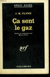 Ca Sent Le Gaz. ( One For The Death House ). Collection : Serie Noire N° 718 - Couverture - Format classique