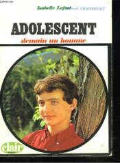 Adolescent. Demain Un Homme. - Couverture - Format classique