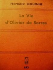 La Vie d'Olivier de Serres. - Couverture - Format classique