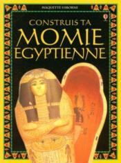Construis ta momie égyptienne - Couverture - Format classique