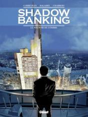 Shadow banking T.1 ; le pouvoir de l'ombre - Couverture - Format classique