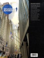 Shadow banking T.1 ; le pouvoir de l'ombre - 4ème de couverture - Format classique