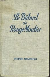 Le Batard De Rouge-Moutier - Couverture - Format classique