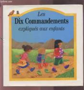 Les dix commandements expliques aux enfants - Couverture - Format classique