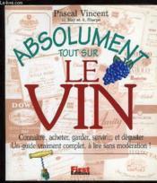 Absolument tout sur le vin - Couverture - Format classique