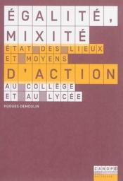 Egalite, mixite - etat des lieux et moyens d'action au college et au lycee - Couverture - Format classique