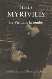 La vie dans la tombe ; le livre de la guerre - Couverture - Format classique