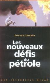 Les Nouveaux Defis Du Petrole - Couverture - Format classique