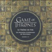 Game of thrones ; le trône de fer ; les maisons suzeraines de Westeros - Couverture - Format classique