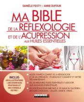 Ma bible de la réflexologie et de l'acupression aux huiles essentielles - Couverture - Format classique