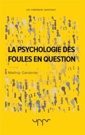 La psychologie des foules en question - Couverture - Format classique