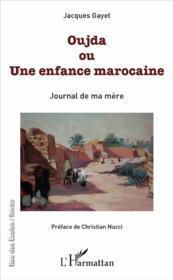 Oujda ou une enfance marocaine ; journal de ma mère - Couverture - Format classique