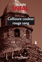 Collioure couleur rouge sang - Couverture - Format classique