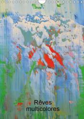 Reves multicolores (calendrier mural 2019 din a4 vertical) - art abstrait multicolore (calendrier me - Couverture - Format classique