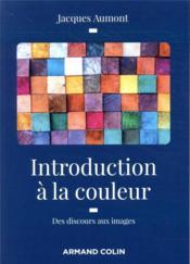 Introduction à la couleur ; des discours aux images - Couverture - Format classique