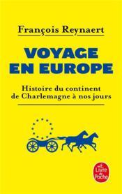 Voyage en Europe ; histoire du continent de Charlemagne à nos jours - Couverture - Format classique
