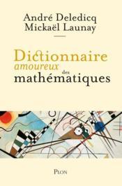 Dictionnaire amoureux des mathématiques - Couverture - Format classique