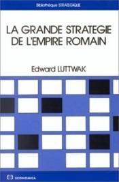 La grande strategie de l'empire romain - Couverture - Format classique