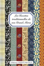 Les recettes traditionnelles de nos grand-mères - Couverture - Format classique