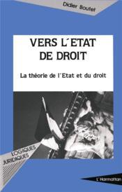 Vers L'Etat De Droit. La Theorie De L'Etat Et Du Dro - Couverture - Format classique