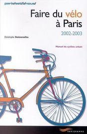 Faire Du Velo A Paris ; Manuel Du Cycliste Urbain - Intérieur - Format classique