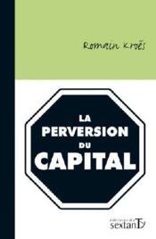 La perversion du capital - Couverture - Format classique
